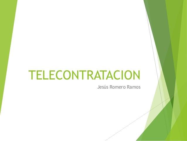 TELECONTRATACION Jesús Romero Ramos