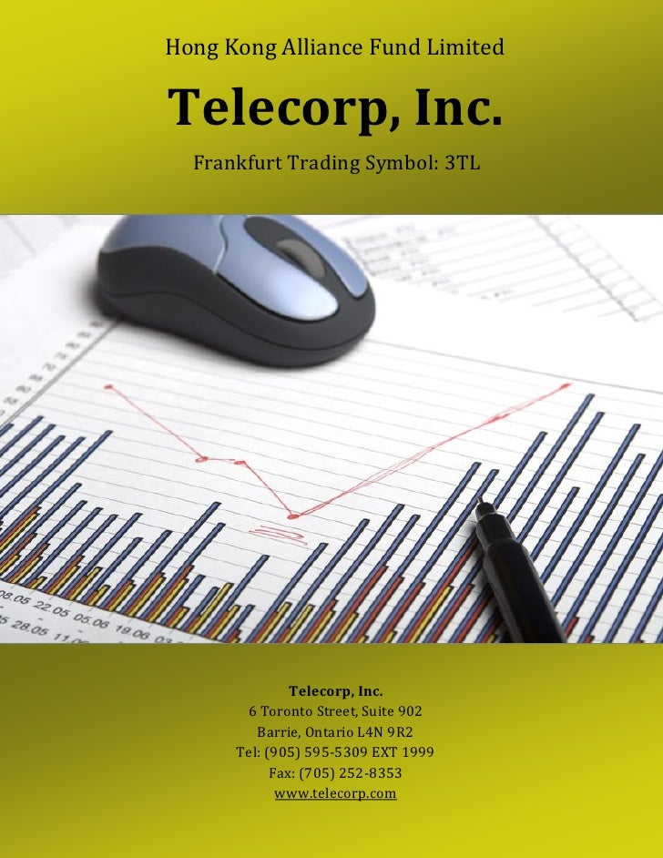 Hong Kong Alliance Fund Limited           presentsTelecorp, Inc.  Frankfurt Trading Symbol: 3TL               Telecorp, In...