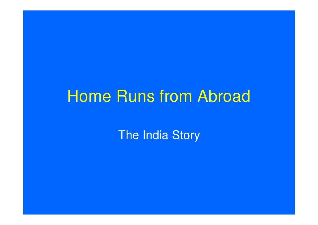 Home Runs from Abroad       The India Story