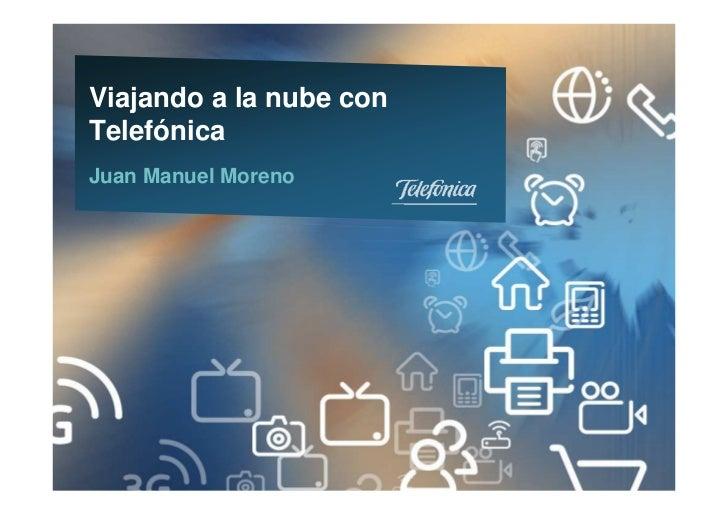 Viajando a la nube conTelefónicaJuan Manuel Moreno