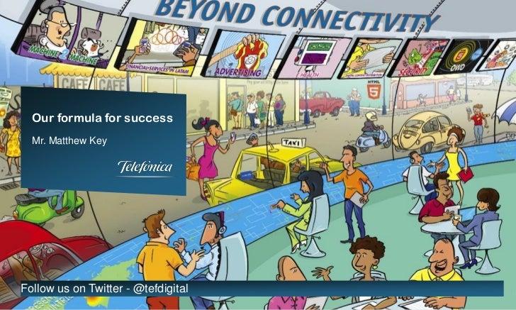 Our formula for success  Mr. Matthew KeyFollow us on Twitter - @tefdigital   1