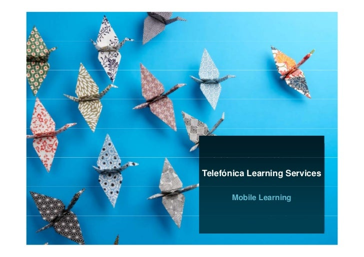 Telefónica Learning Services                                     Mobile Learning    ÁreaTelefónica Learning Services    Ra...