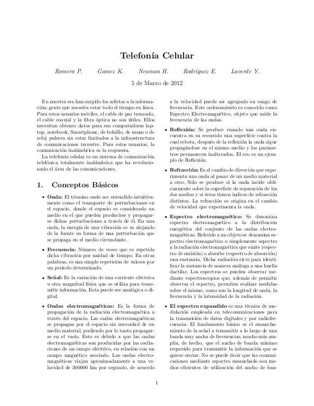 Telefon´ıa Celular Romero P. Gamez K. Neuman H. Rodr´ıguez E. Laverde Y. 5 de Marzo de 2012 En nuestra era han surgido los...