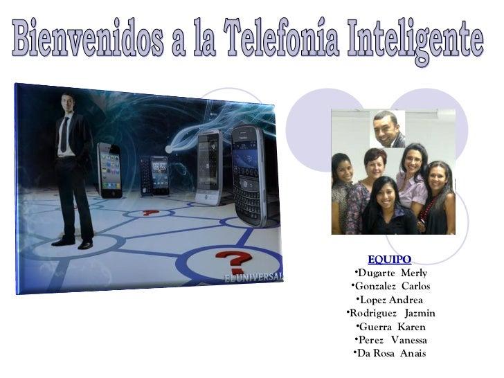 EQUIPO  •Dugarte Merly •Gonzalez Carlos  •Lopez Andrea•Rodriguez Jazmin  •Guerra Karen  •Perez Vanessa •Da Rosa Anais