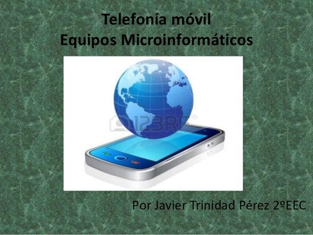 Telefonia movil javier trinidad