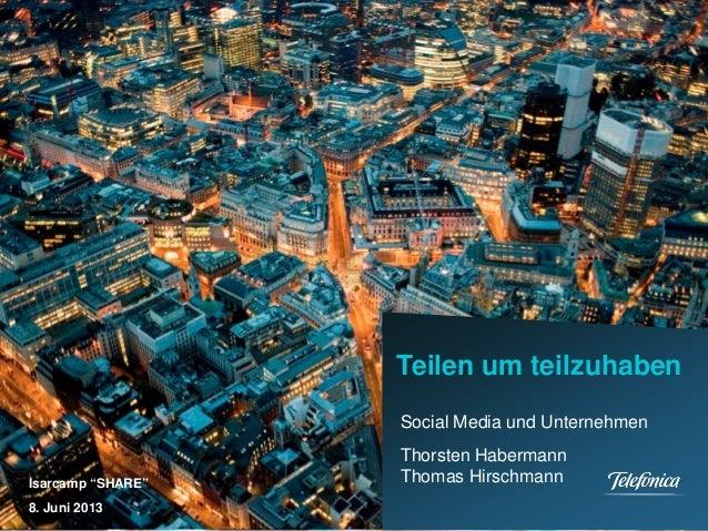 Brand Management/P&L MobilityFebruar 2013Teilen um teilzuhabenSocial Media und UnternehmenThorsten HabermannThomas Hirschm...
