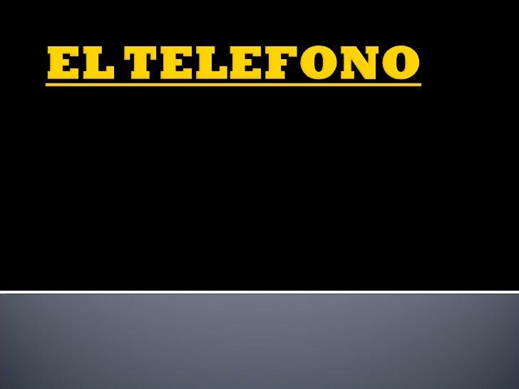 EL  TELEFONO ES UN MEDIO DE COMUNICACIÓN MUY IMPORTANTE EN LA ACTUALIDAD ; POR QUE  PODEMOS COMUNICARNOS FACILMENTE ENTRE ...