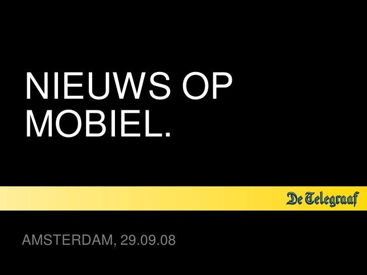 NIEUWS OP MOBIEL.  AMSTERDAM, 29.09.08