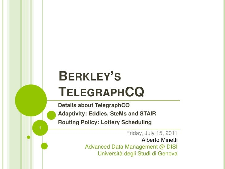 Berkley'sTelegraphCQ<br />Details about TelegraphCQ<br />Adaptivity: Eddies, SteMs and STAIR<br />Routing Policy: Lottery ...