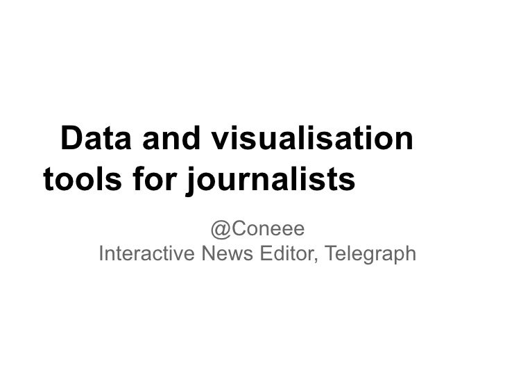 Data and visualisationtools for journalists                @Coneee   Interactive News Editor, Telegraph