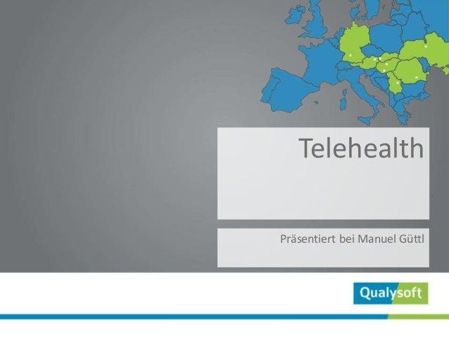 Telehealth Präsentiert bei Manuel Güttl