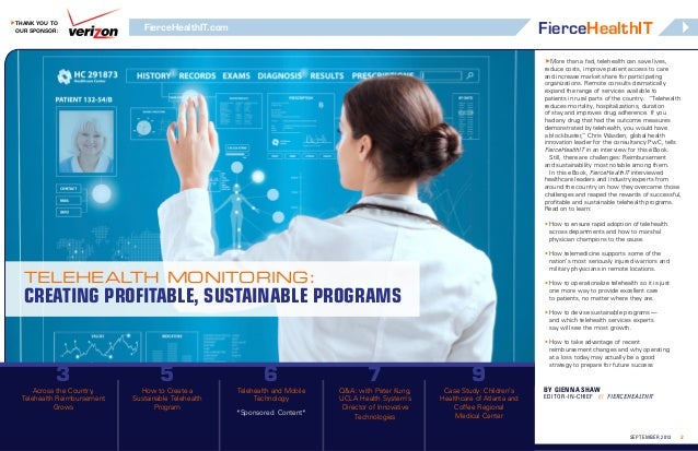  Thank you to our Sponsor:  FierceHealthIT  FierceHealthIT.com  More than a fad, telehealth can save lives, reduce costs...