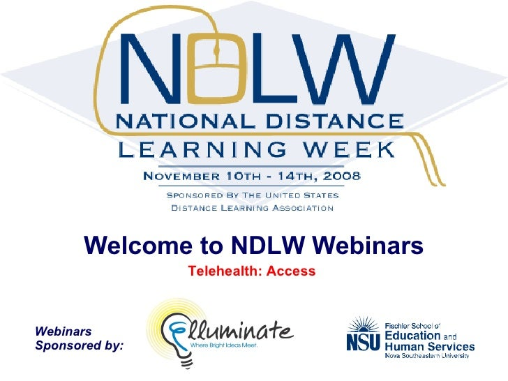 Welcome to NDLW Webinars Telehealth: Access  Webinars  Sponsored by: