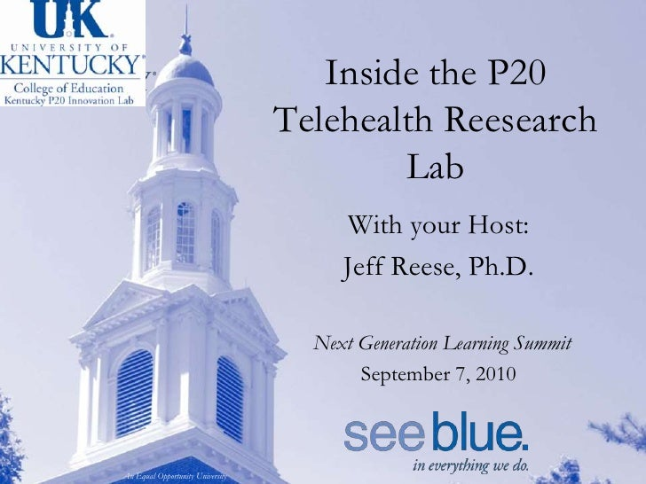 Inside the P20 TelehealthReesearch Lab<br />With your Host:<br />Jeff Reese, Ph.D.<br />     Next Generation Learning Summ...