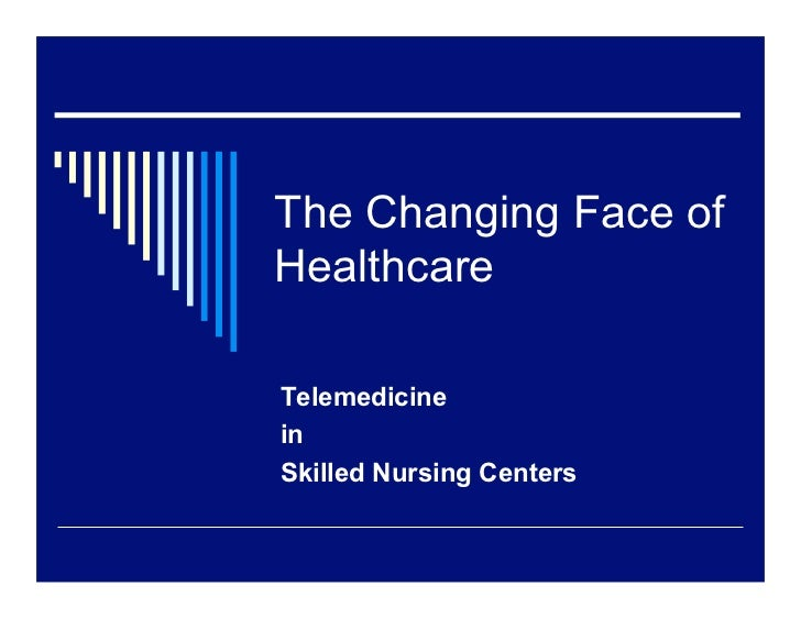 The Changing Face ofHealthcareTelemedicineinSkilled Nursing Centers