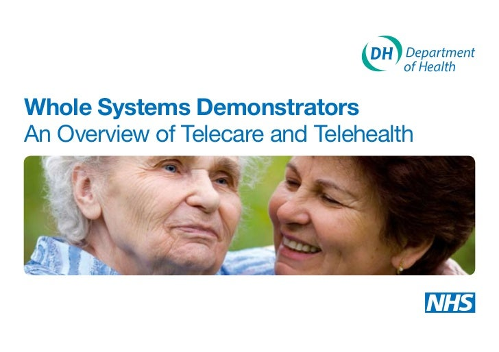 Whole Systems DemonstratorsAn Overview of Telecare and Telehealth