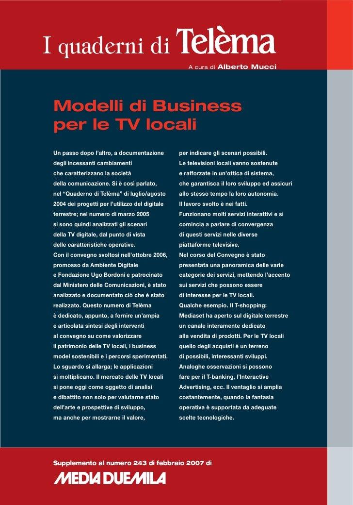 I quaderni di                                                     A cura di Alberto Mucci Modelli di Business per le TV lo...