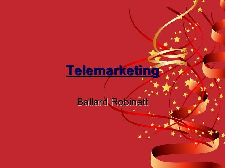 Telemarketing Ballard Robinett