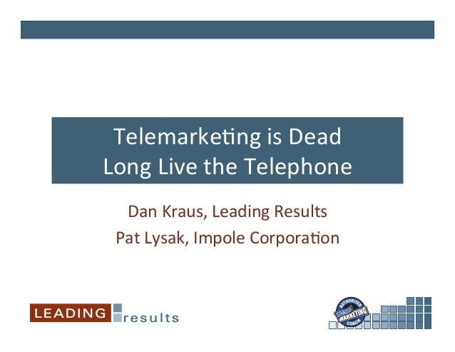 Telemarke(ng	   is	   Dead	    Long	   Live	   the	   Telephone	    Dan	   Kraus,	   Leading	   Results	    Pat	   Lysak,	...