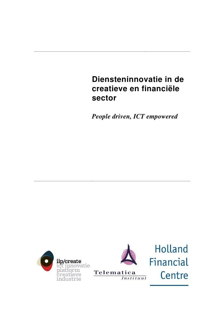 Diensteninnovatie in de creatieve en financiële sector  People driven, ICT empowered
