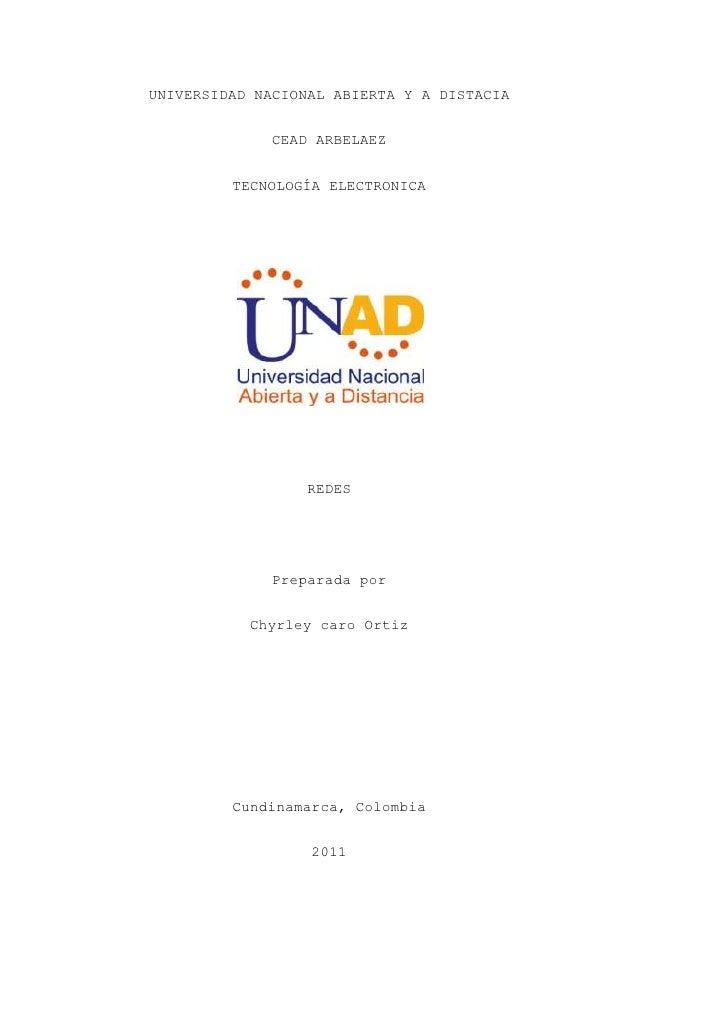 UNIVERSIDAD NACIONAL ABIERTA Y A DISTACIA<br />CEAD ARBELAEZ<br />TECNOLOGÍA ELECTRONICA<br />REDES <br />Preparada por<br...