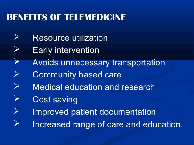 benefit of telemedicine Pros and cons of telemedicine for today's workers share × share on facebook here are six of telemedicine's greatest benefits, according to the experts: 1.