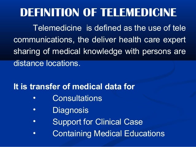 a definition and contributions of telemedicine Beware of unintended consequences of telemedicine parity with a state's definition of telehealth and how the from voluntary contributions from.