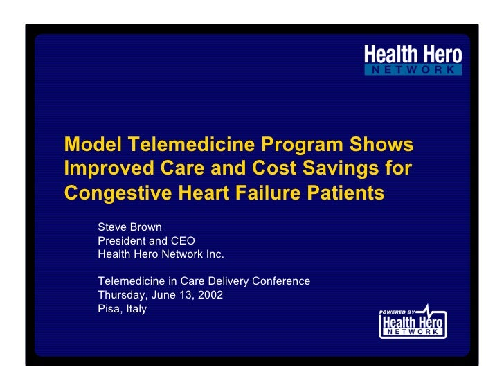 Model Telemedicine Program Shows Improved Care and Cost Savings for Congestive Heart Failure Patients    Steve Brown    Pr...