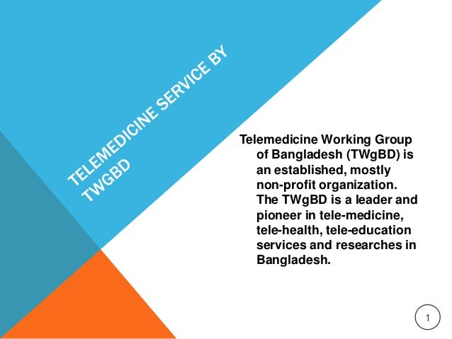 Telemedicine Working Group of Bangladesh (TWgBD) is an established, mostly non-profit organization. The TWgBD is a leader ...