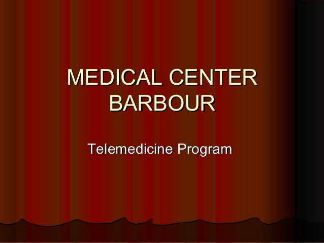 MEDICAL CENTER BARBOUR Telemedicine Program