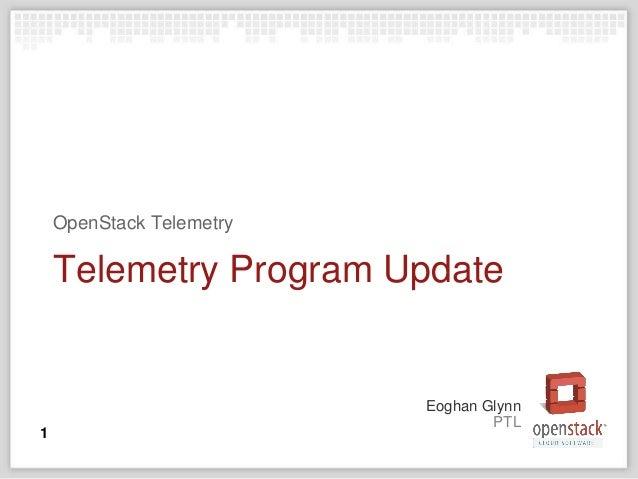 PTL Eoghan Glynn Telemetry Program Update OpenStack Telemetry 1