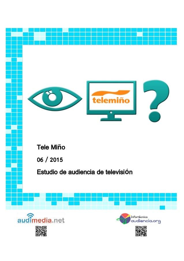 Tele Miño 06 / 2015 Estudio de audiencia de televisión