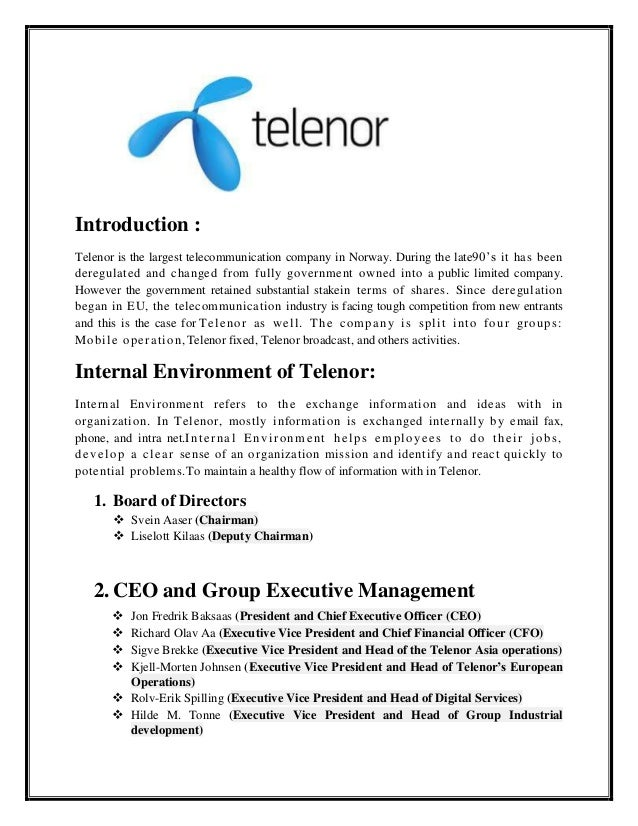 Introduction :Telenor is the largest telecommunication company in Norway. During the late90's it has beenderegulated and c...