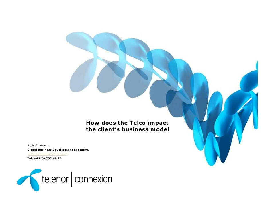 How does the Telco impact                                    the client's business model  Pablo Contreras Global Business ...