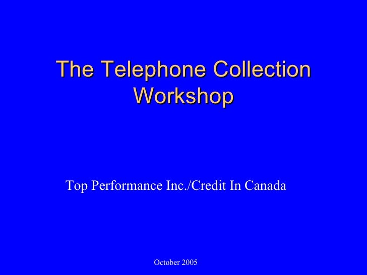 The Telephone Collection Workshop Top Performance Inc./Credit In Canada October 2005