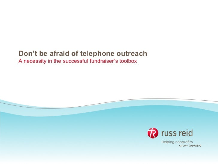 Don't be afraid of telephone outreachA necessity in the successful fundraiser's toolbox