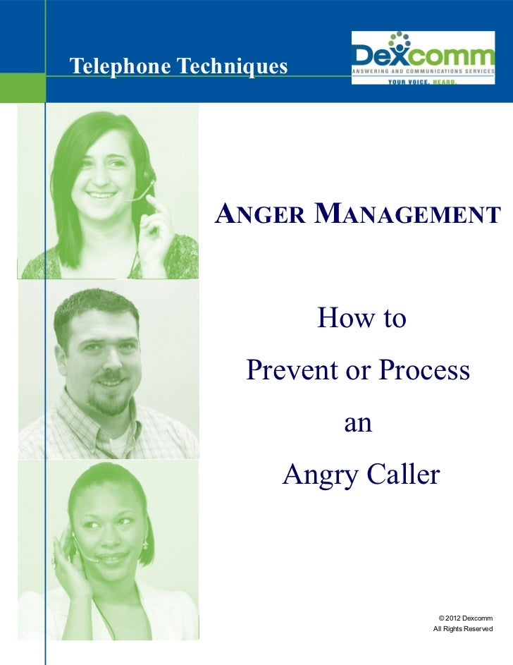 Telephone Techniques             ANGER MANAGEMENT                       How to                Prevent or Process          ...