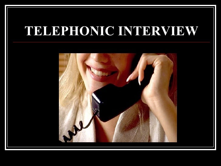 TELEPHONIC INTERVIEW