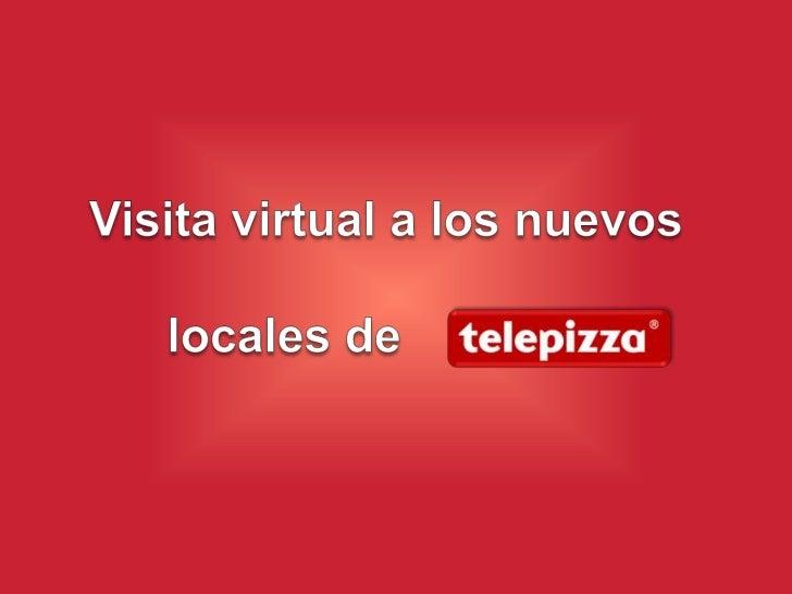 Visita virtual a los nuevos locales de          telepizza<br />