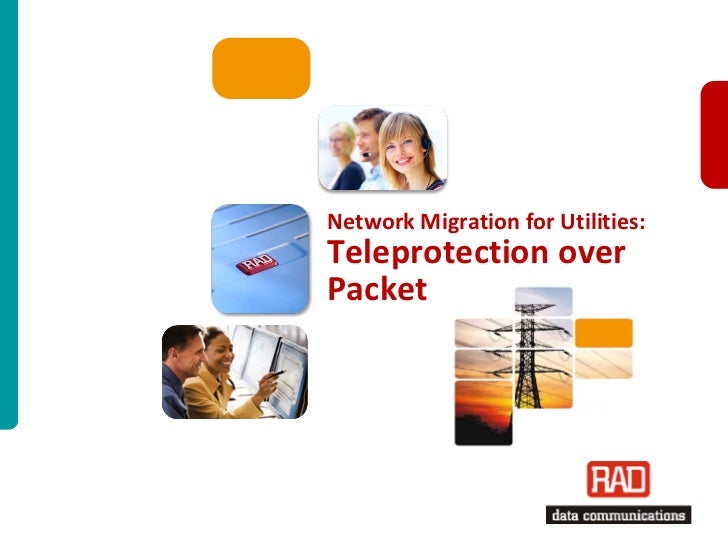 Network Migration for Utilities:Teleprotection overPacket                          Teleprotection over Packet Slide 1