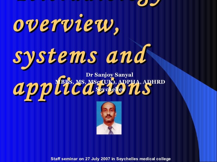 Teleradiology – overview, systems and applications <ul><li>Dr Sanjoy Sanyal  </li></ul><ul><li>MBBS, MS, MSc (UK), ADPHA, ...