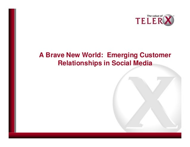A Brave New World: Emerging Customer Relationships in Social Media