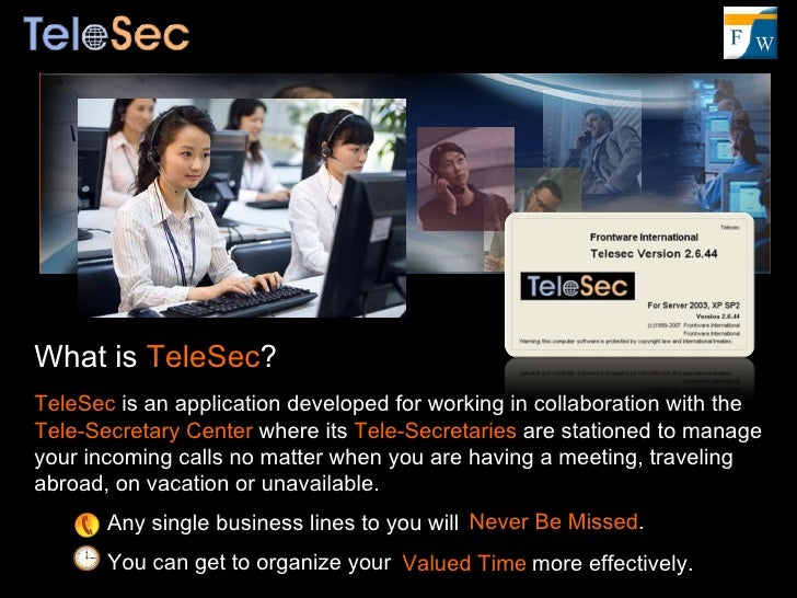 What is  TeleSec ? TeleSec  is an application developed for working in collaboration with the  Tele-Secretary Center  wher...