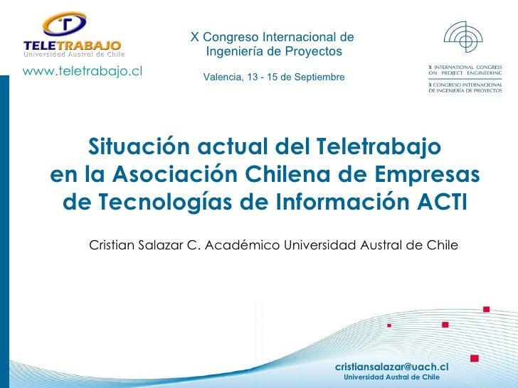 Situación actual del Teletrabajo en la Asociación Chilena de Empresas de Tecnologías de Información ACTI X Congreso Intern...