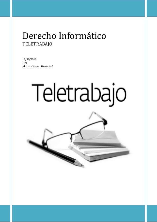 Derecho Informático TELETRABAJO 17/10/2013 UPT Álvaro Vásquez Huancané