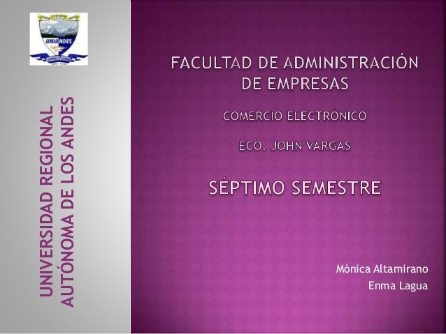 Mónica Altamirano Enma Lagua UNIVERSIDADREGIONAL AUTÓNOMADELOSANDES