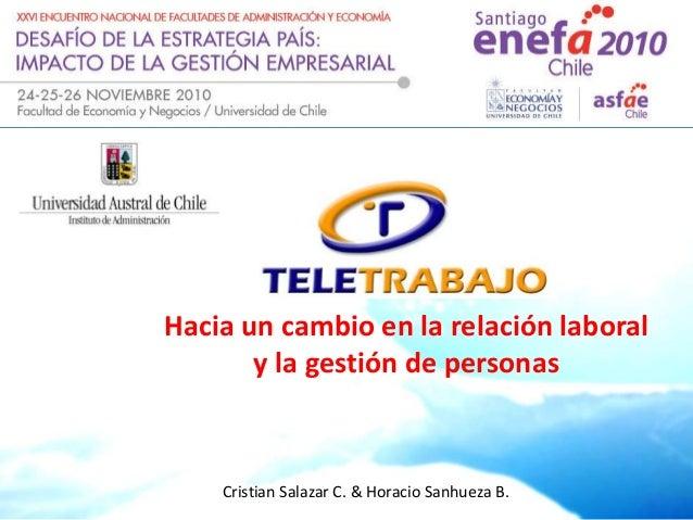 Hacia un cambio en la relación laboral y la gestión de personas Cristian Salazar C. & Horacio Sanhueza B.