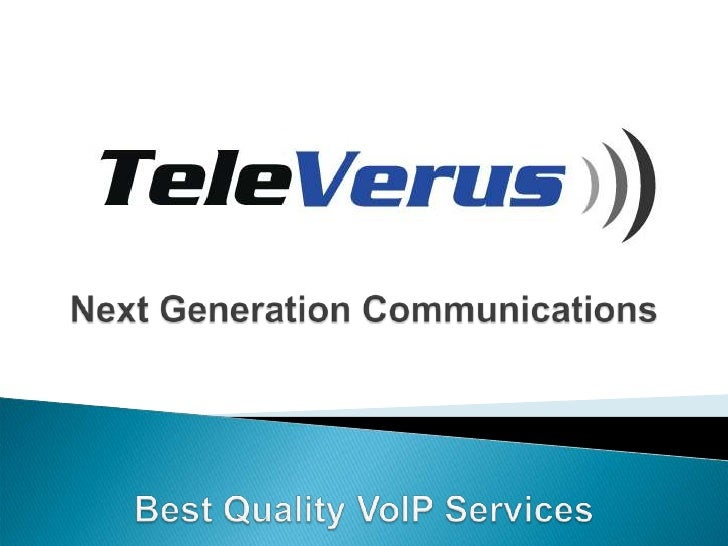 Next Generation Communications<br />Best Quality VoIP Services<br />