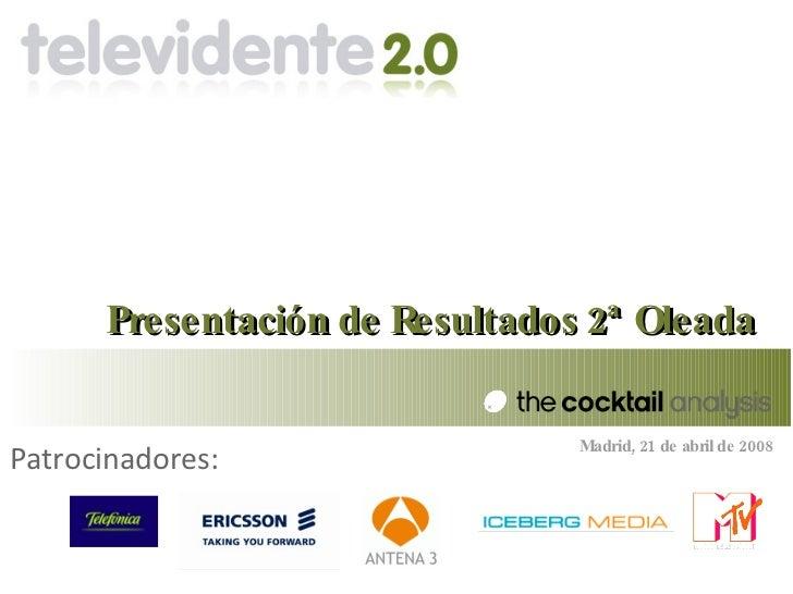 Presentación de Resultados 2ª Oleada                                  Madrid, 21 de abril de 2008 Patrocinadores: