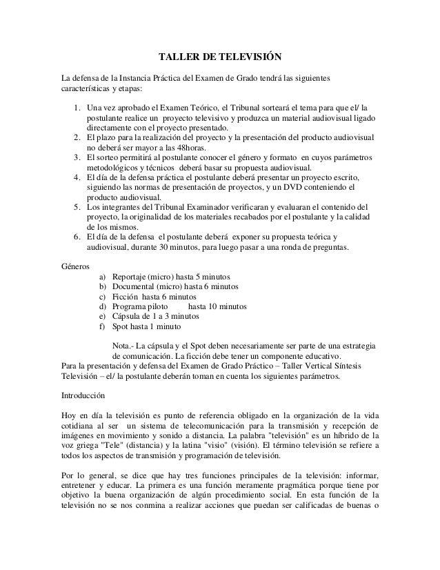 TALLER DE TELEVISIÓN La defensa de la Instancia Práctica del Examen de Grado tendrá las siguientes características y etapa...